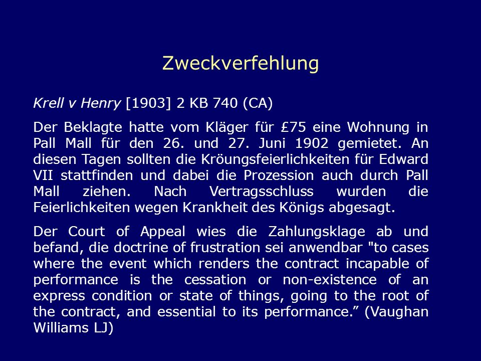 Zweckverfehlung Krell v Henry [1903] 2 KB 740 (CA)